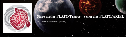 5ème atelier PLATO/France: Synergies PLATO/ARIEL, 26-27 Mar 2019 Bordeaux (France)
